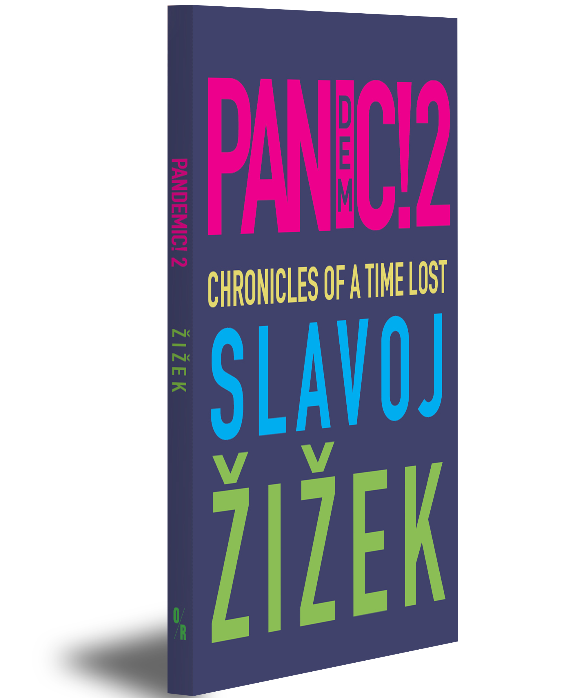 PANDEMIC! 2: Chronicles of a Time Lost by Slavoj Žižek | OR Books